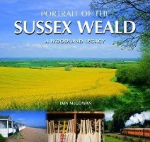 Ian McGowan: Portrait of the Sussex Weald